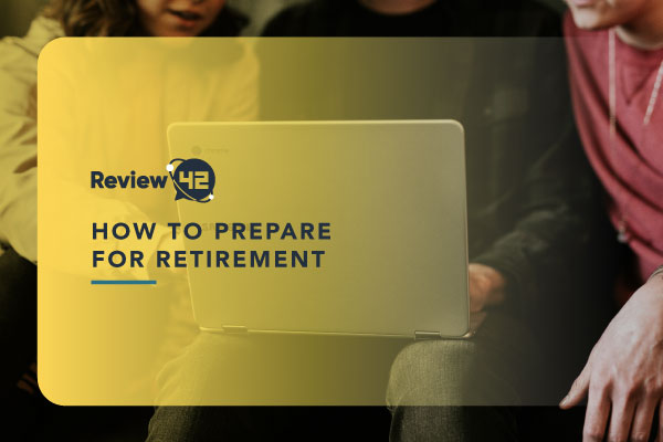 How to Prepare for Retirement [8 Simple Advice to Follow]