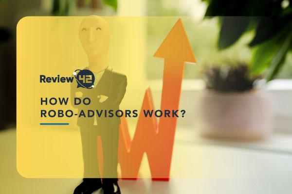 How Do Robo-Advisors Work? [Fees, Benefits & More]