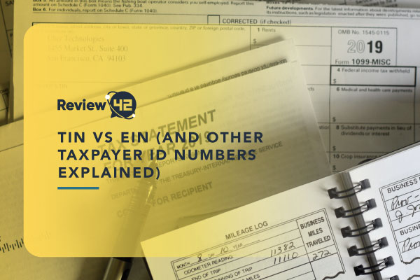 TIN vs EIN (& Other Taxpayer ID Numbers Explained)