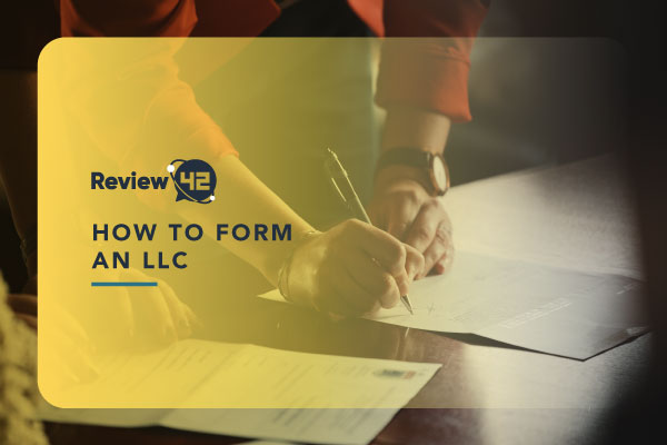 How to Form an LLC [The Ultimate Guide for 2021]