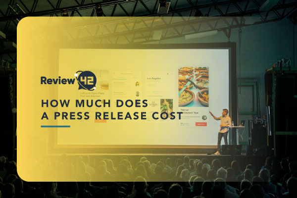 How Much Does a Press Release Cost [All Factors Explained]