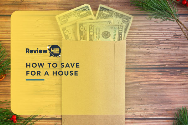 How to Save for a House [6 Easy to Follow Steps]