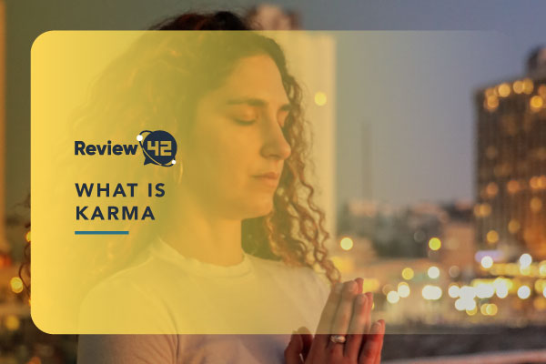 What Is Karma and How Does It Work [The Complete Guide]