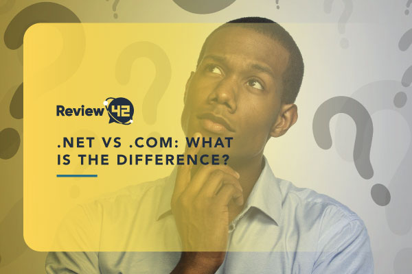 .net vs .com – What is the Difference? [Easy to Follow Guide]