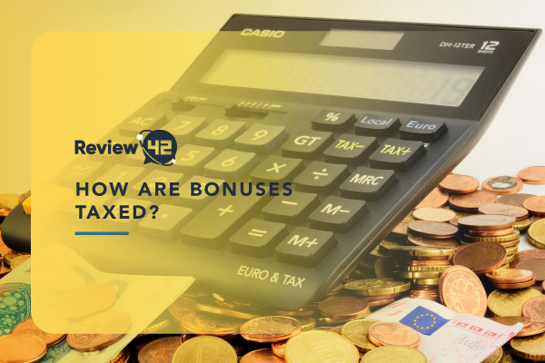 How are Bonuses Taxed [Information on Different Methods]