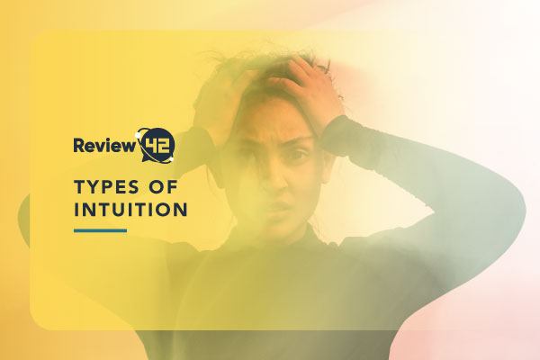 Types of Intuition [Find Out Which Type of Intuition You Have]