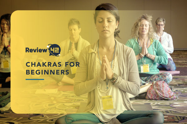 Chakras for Beginners [All You Need to Know About Main Chakras]