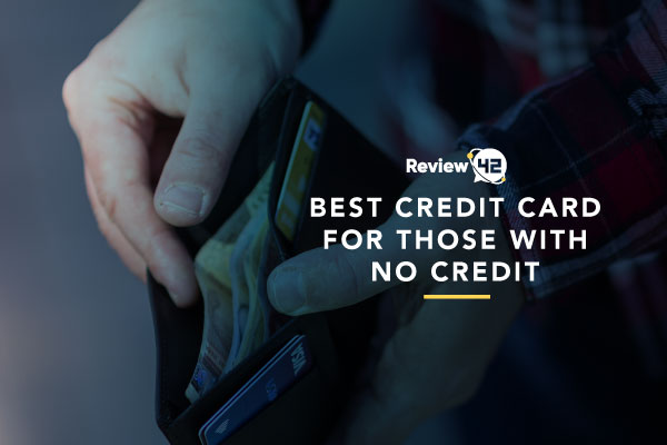Credit Cards Suitable for Those With No Credit
