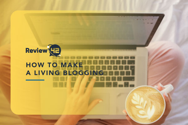 How to Make a Living Blogging [Make Money With Blogging In 2021]