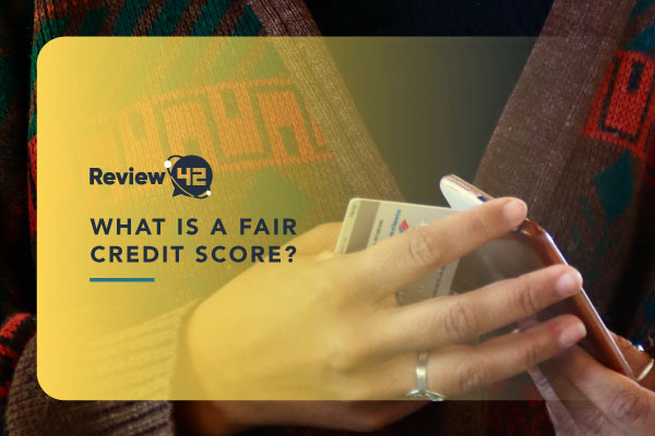 What Is a Fair Credit Score? [Guide For Understanding Fair Credit]