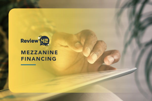 Mezzanine Financing [All You Need to Know in 2021]