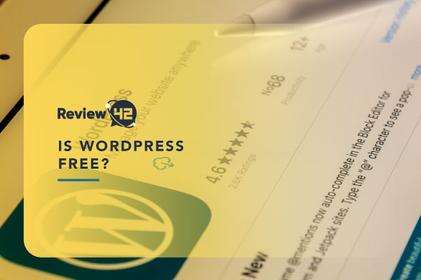 Is WordPress Free? [All You Need to Know About WP]