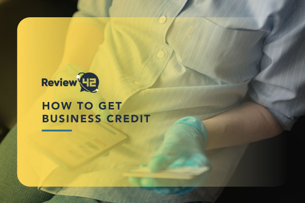 How to Build Business Credit [Step-by-Step Instructions]