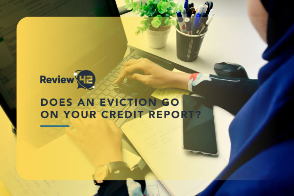 Does an Eviction Go on Your Credit Report? [The Complete Guide]