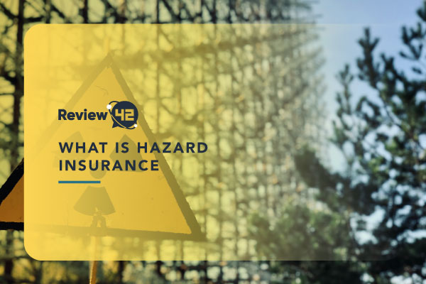What Is Hazard Insurance? [How It Works and What It Covers]