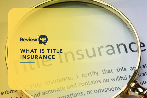 What Is Title Insurance? [How Does It Work & FAQ]