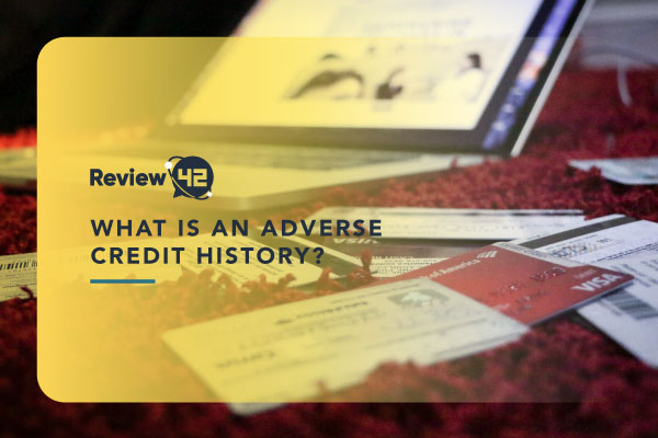 What Is Adverse Credit History [How It Affects You & How to Remove It]