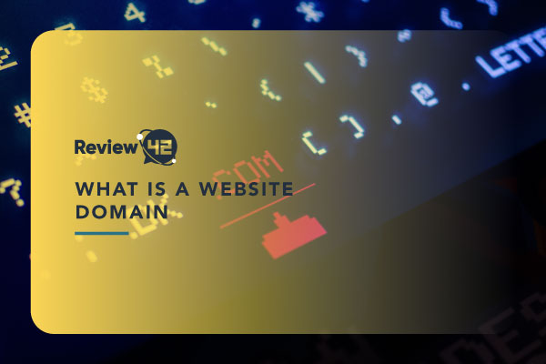 What Is a Domain [Different Types, Choosing & Buying One]
