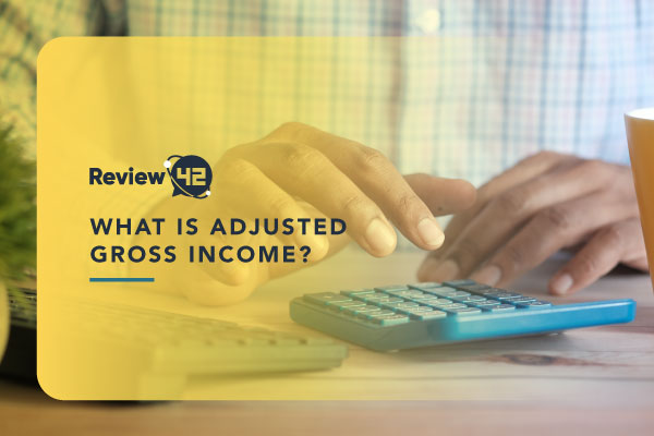 What Is Adjusted Gross Income [How It Works & How to Calculate It]