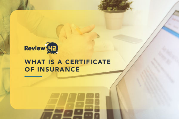 Everything You Need to Know About Certificate of Insurance
