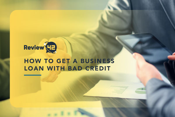 How to Obtain a Business Loan with Bad Credit [Ultimate Guide]