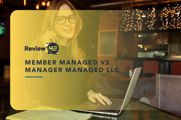 Differences Between Manager-Managed and Member-Managed LLCs