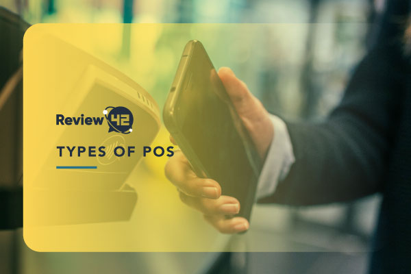 Different Types of Point-of-Sale Systems [Definition & Benefits]