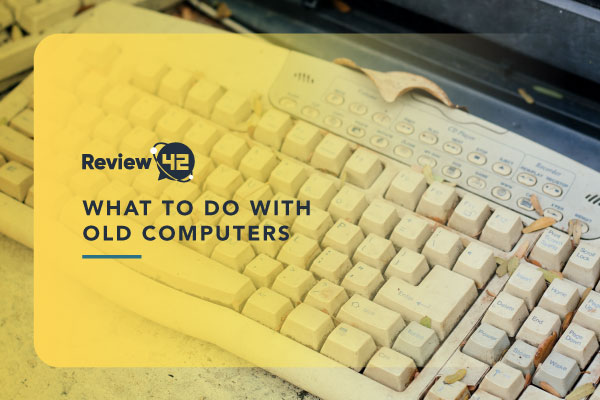 Ideas on What You Can Do with Old Computers
