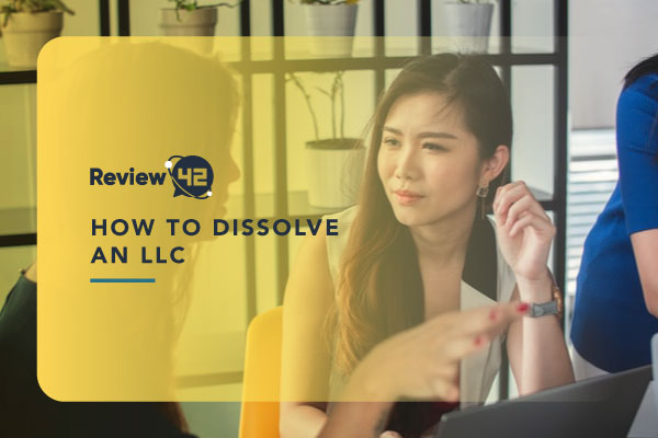 Step-by-Step Guide to Dissolving an LLC [& Different Types]