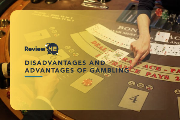 Pros and Cons of Gambling You Should Know About