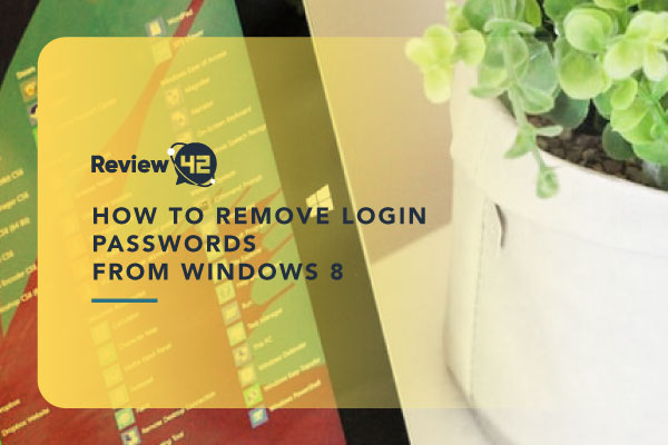 How to Remove Login Passwords from Windows 8 and 10