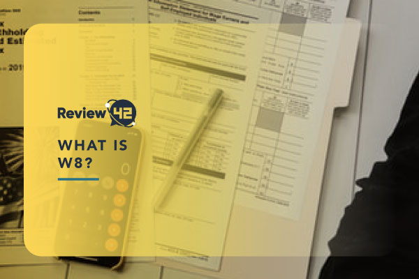Everything You Need to Know About W-8 Forms