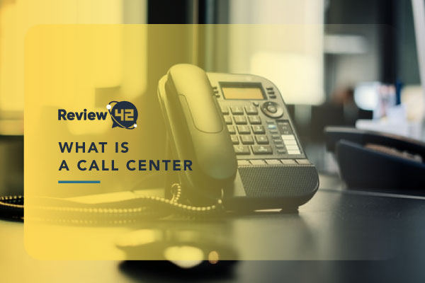 Call Centers 101 [What They Are, Types & How to Start One]